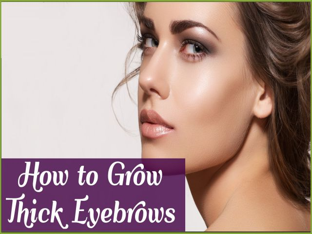 grow thick eyebrows how to grow thick eyebrows naturallyown