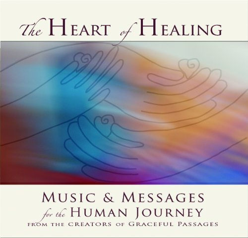 Heart of Healing: Messages and Music for the Heart of Healing