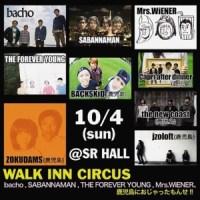 10月のウォークインサーカスに bacho / SABANNAMAN / THE FOREVER YOUNG / Mrs.WiENER &地元バンド集結