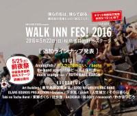 WALK INN FES! 2016 追加ラインナップ発表