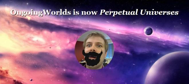 Perpetual Universes