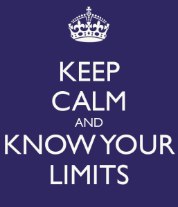 keep calm and know your limits