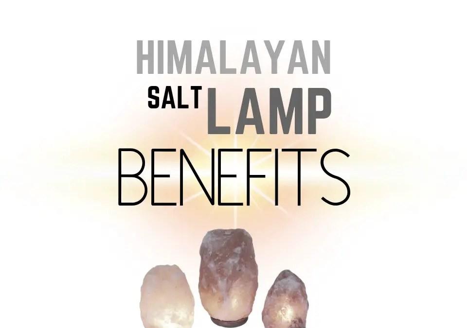 Himalayan Salt Lamp Benefits (Research & Guide)