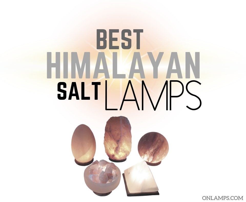 best Himalayan salt lamps
