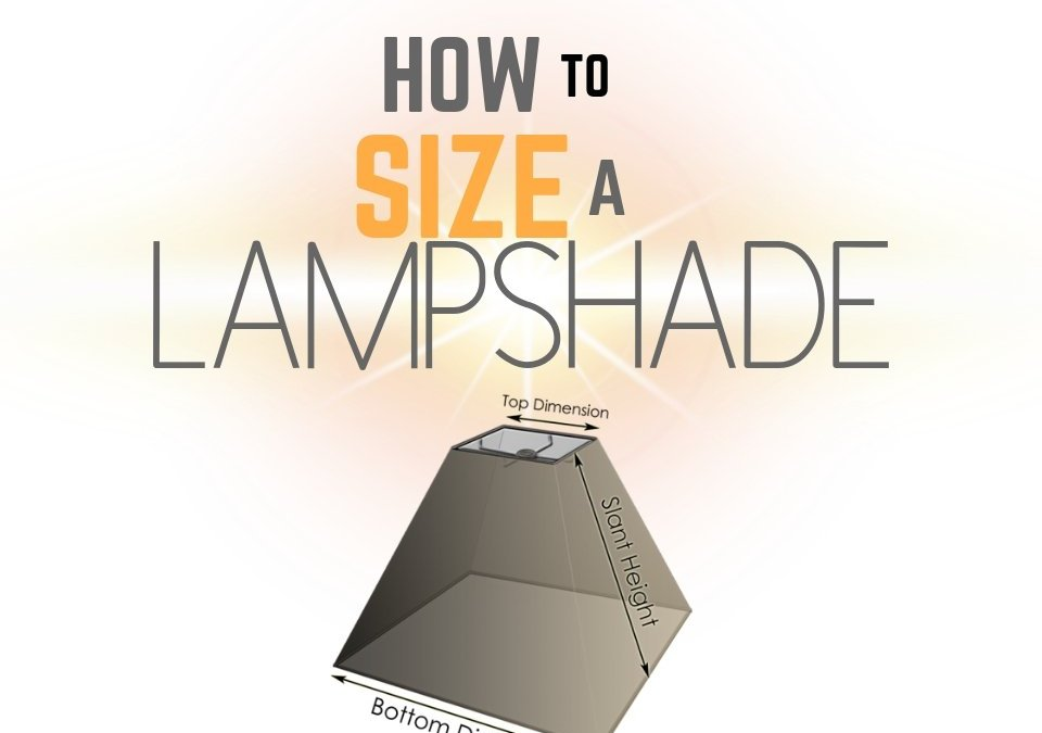 How to Size a Lampshade: Quick and Easy Tips