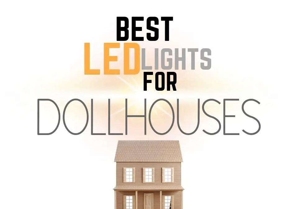 Best Miniature LED Lights for Dollhouses