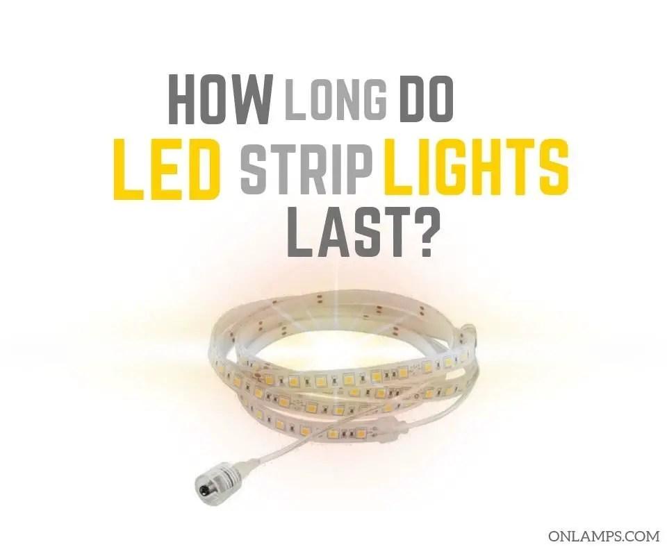 How Long do LED Strip Lights Last