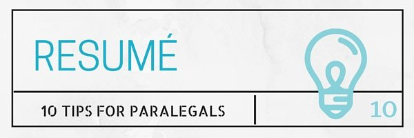 10 resume tips for paralegals
