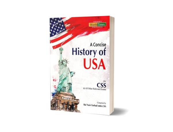 A Concise History of USA for CSS By Rai Yasir Farhad – JWT