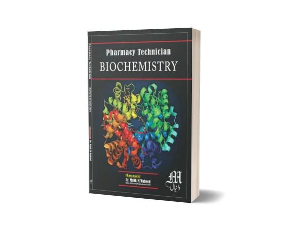 Biochemistry pharmacy Technician By Dr. Malik M . Waheed