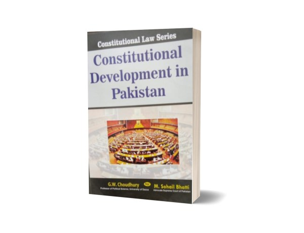 Constitutional Development In Pakistan By Muhammad Sohail Bhatti