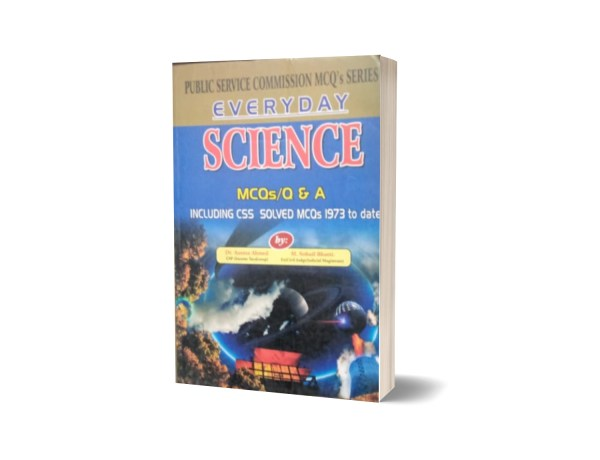 Everyday Science MCQs Q & A Including CSS Solved MCQs 1973 To Date By Muhammad Sohail Bhatti