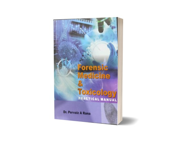 Forensic Medicine & Toxicology Practical Manual By Dr. Pervaiz A Rana