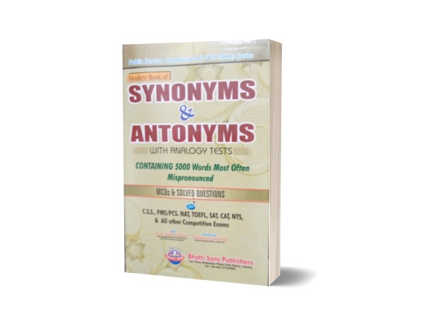 Modern Book Of Synonyms & Antonyms With Analogy Tests For CSS.PMS-PCS By Muhammad Sohail Bhatti