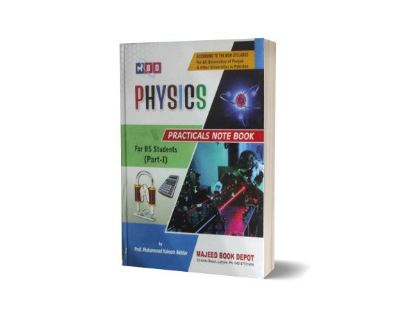 Physics Practicals Note Book For B.S Stident (Part I) By Prof.M. Kaleem Akhtar