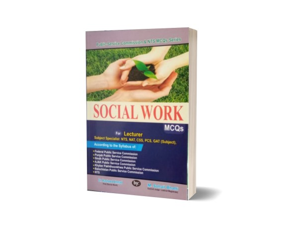 Social Work MCQs For Lecturership CSS PMS NAT NTS By Muhammad Sohail Bhatti