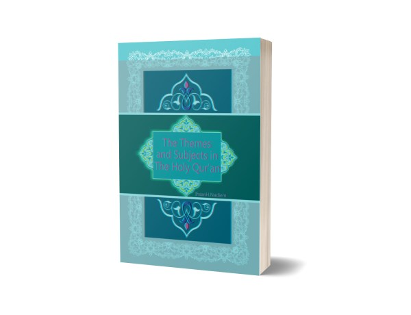 The Themes and the Subjects in Holy Quran By Ihsan H Nadeem