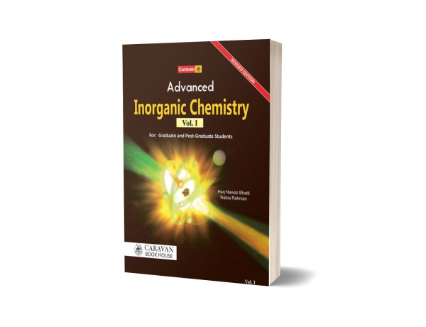 Advanced Inorganic Chemistry By for BS. M.Sc. - Caravan Book House