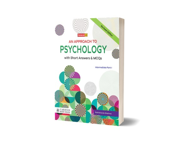 An Approach to Psychology with MCQs for F.A-Part-I By Prof. Hamid Khalil & Rakhshanda Shahnaz - Caravan Book House
