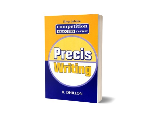 Precis Writing By R Dhillon CSS PMS