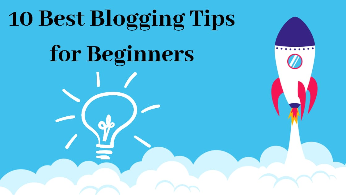 10 Best Blogging Tips for Beginners