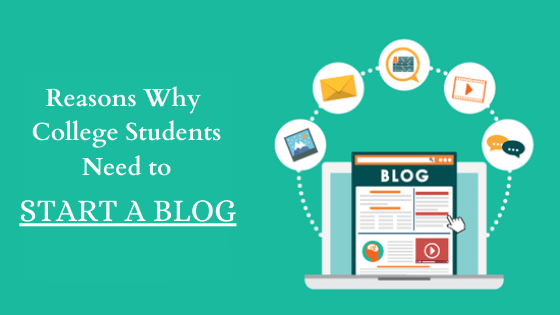 Reasons Why College Students Need to Start a Blog