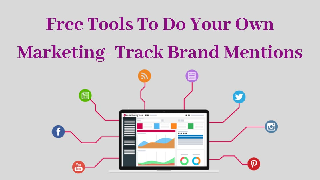 Free Tools To Do Your Own Marketing - Track Brand Mentions
