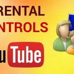 How To Setup Youtube Parental Controls On Your Browser And Mobile Device