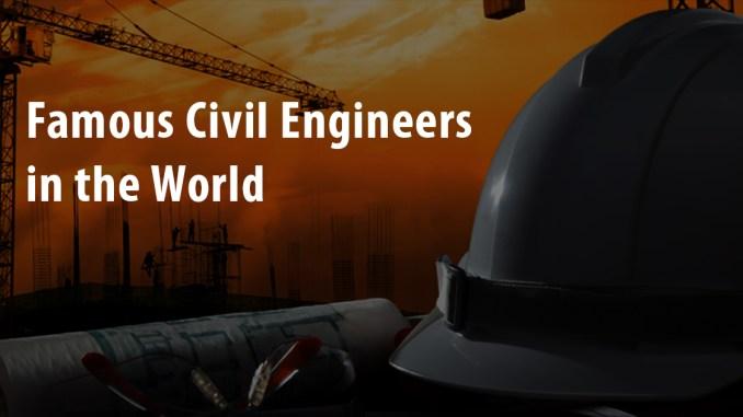 Famous Civil Engineers