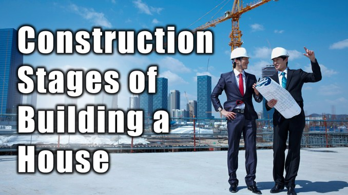 Construction Stages of Building A House