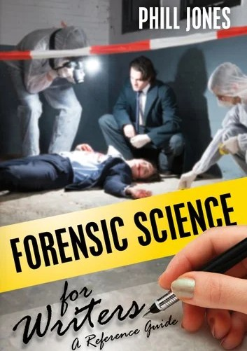 Forensic Science for Writers: A Reference Guide