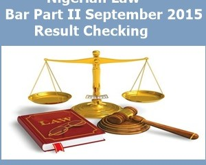 Nigerian Law Bar Part II September 2015 Result Checking