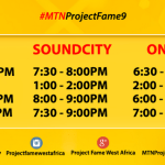 SEASON 9 MTN PROJECT FAME WEST AFRICA | T.V SCHEDULE, Date and Time