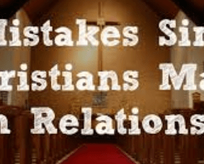 Mistakes Christian Singles Make In Relationship