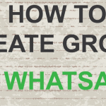 Whatsapp: How To Create Whatsapp Groups And Invite Participants