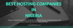 Nigeria Reliable & Cheap Domain Registration Hosting Companies