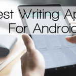 Best 5 Writing Apps For Android Phones – Top Android Writing Apps