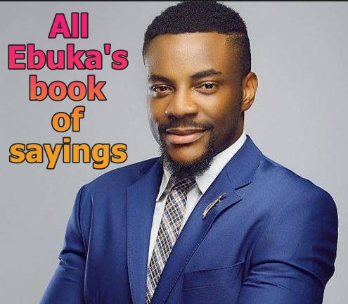 All BBnaija Ebuka's Book of Sayings – Pigeon Adage/Advice