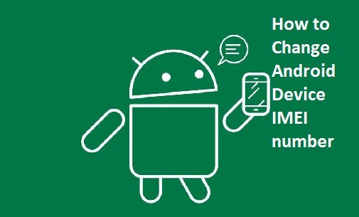 How to change the IMEI number of Android phone