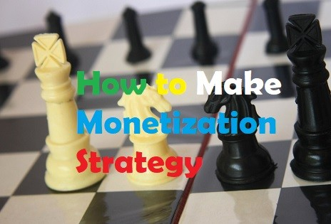 Make a monetization strategy