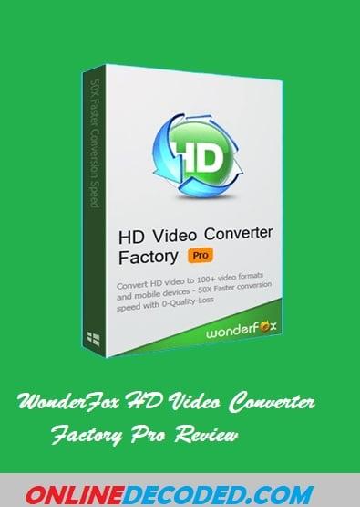 WonderFox HD Video Converter Factory Pro Review 2021