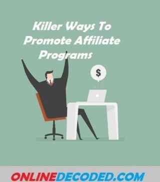 Killer Ways To Promote Affiliate Programs on Your Blog