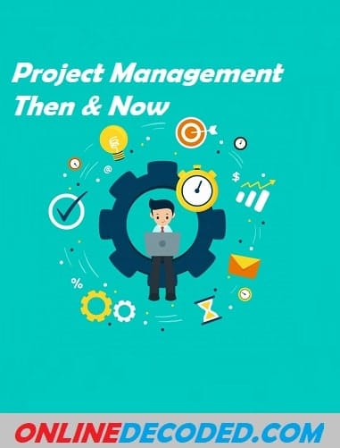 Project Management Then and Now