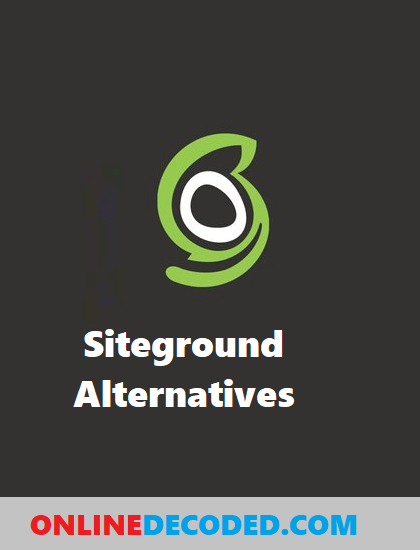 Check out these Best Siteground Alternatives for your hosting needs