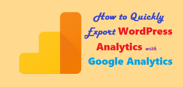 How to Quickly Export WordPress Analytics with Google Analytics