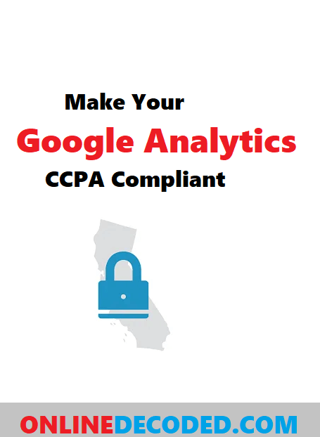 How To Make Google Analytics CCPA Compliant in 4 Easy Steps