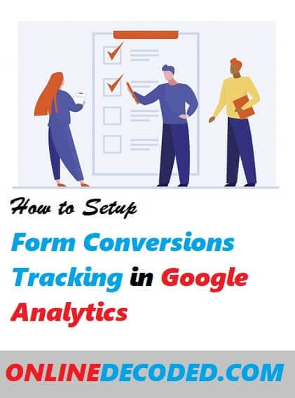 How To Easily Set Up Form Conversion Tracking in Google Analytics in 2021