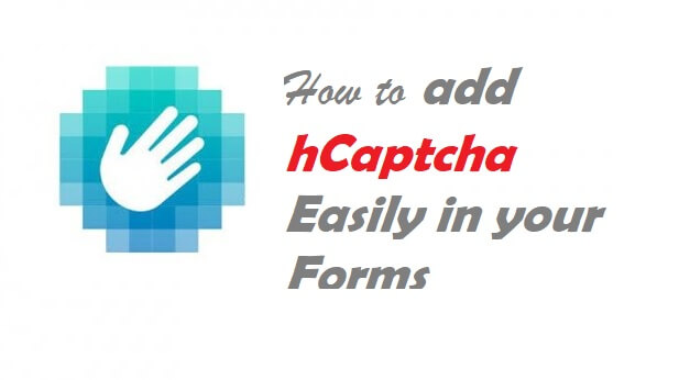 How To Set Up hCaptcha – A Free And Privacy-focused Alternative in 2021