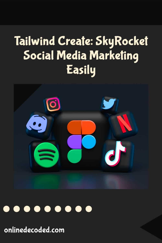 Tailwind Create: SkyRocket Social Media Marketing Easily in 2021