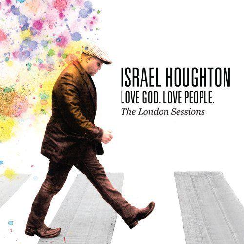 Israel Houghton – Love God, Love People (Song, Lyrics, MP3)
